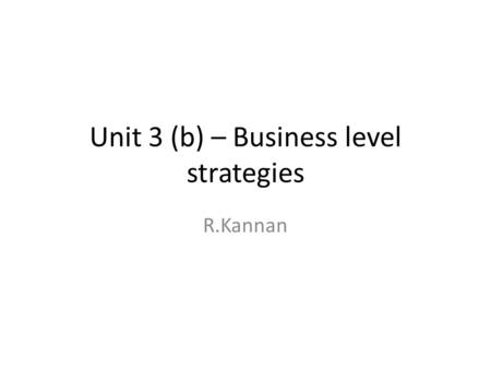 Unit 3 (b) – Business level strategies