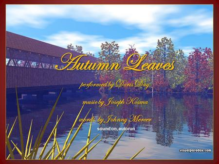Autumn Leaves performed by Doris Day music by Joseph Kosma words by Johnny Mercer sound on, autorun.