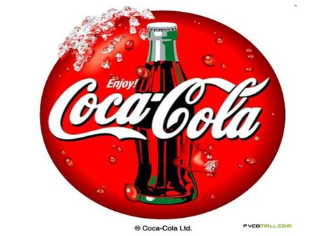 INTRO The Coca-Cola Company is the largest manufacturer, distributor and marketer of nonalcoholic beverage concentrates and syrups in the world. Coca.