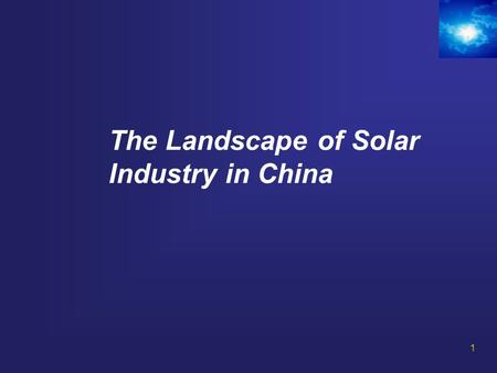 The Landscape of Solar Industry in China 1. 2 Landscape of Solar Industry in China  8 IPO's since 2005,100+ solar fab's built  In 2009, volume of polysilicon.