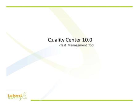 Quality Center 10.0 -Test Management Tool. Overview Test Lab Module Tasks Performed in Test Lab Module.