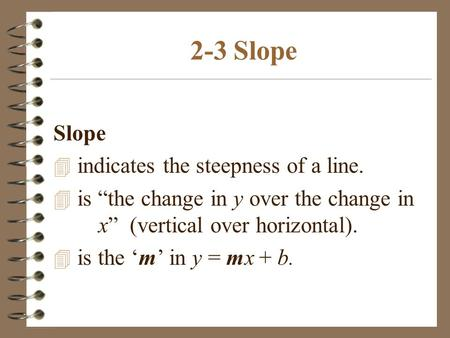 2-3 Slope Slope indicates the steepness of a line.
