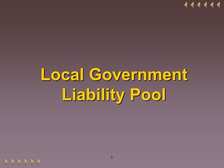 1 Local Government Liability Pool. Background W.S. 1-42-101 - enabled the state to create a state administered self insurance account that will offer.