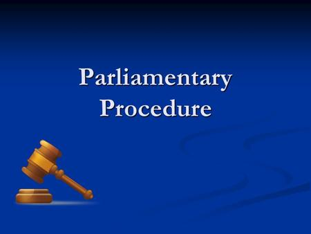 Parliamentary Procedure. What is the Purpose of Parliamentary Procedure? Does your board use Parliamentary Procedure? Does your board use Parliamentary.