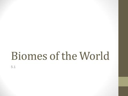 Biomes of the World 5.1.