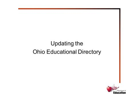 Updating the Ohio Educational Directory. Log in to OEDS by clicking on the Sign In button in the upper left corner of any ODE Web page (www.ode.state.oh.us).