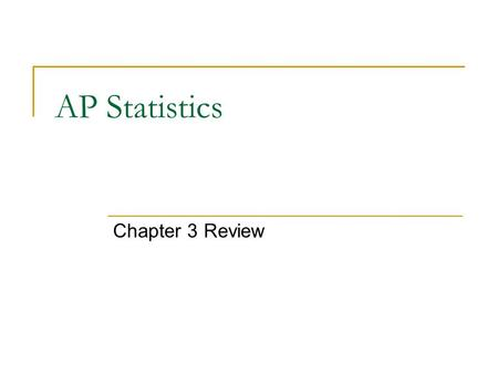 AP Statistics Chapter 3 Review.