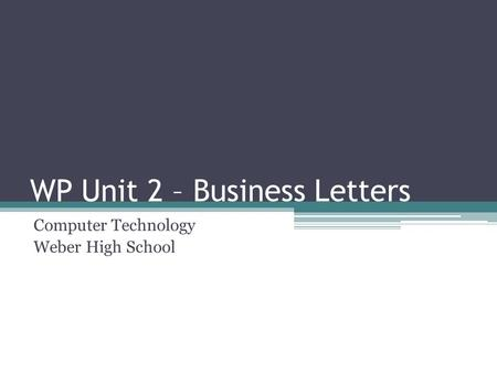 WP Unit 2 – Business Letters