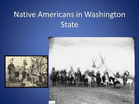 "Native Americans in Washington State. Define ""Indian"" Hard to do; most tribes have different requirements Generally speaking, need to have some Indian."
