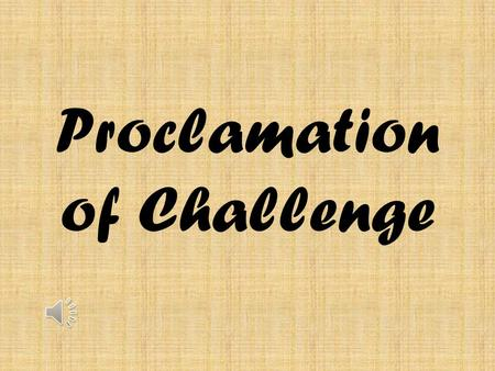Proclamation of Challenge