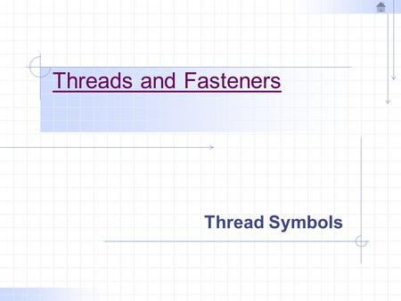 Threads and Fasteners Thread Symbols.