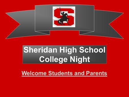 Sheridan High School College Night Welcome Students and Parents.