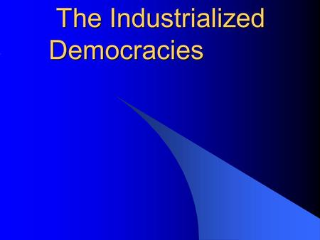 Ch The Industrialized Democracies