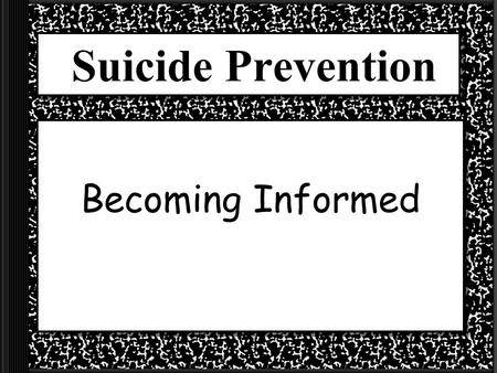 Suicide Prevention Becoming Informed Facts about Suicide  Over 32,000 people in the United States kill themselves every year.  Suicide is the 3rd leading.