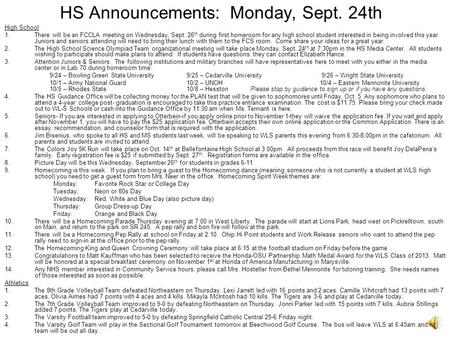 HS Announcements: Monday, Sept. 24th High School 1.There will be an FCCLA meeting on Wednesday, Sept. 26 th during first homeroom for any high school.