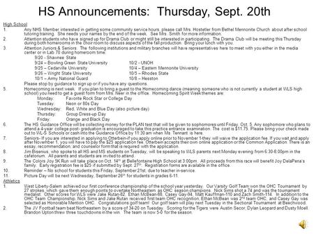 HS Announcements: Thursday, Sept. 20th High School 1.Any NHS Member interested in getting some community service hours, please call Mrs. Hostetler from.