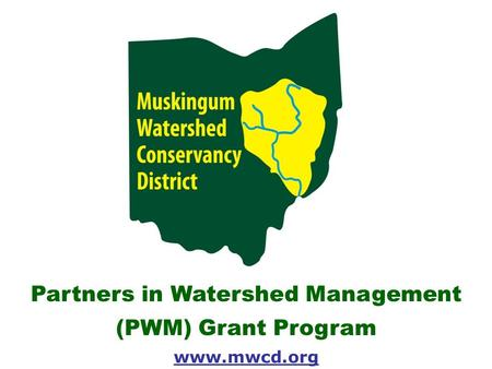 Partners in Watershed Management (PWM) Grant Program www.mwcd.org.