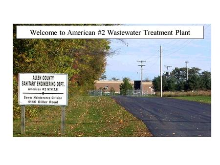 Welcome to American #2 Wastewater Treatment Plant.