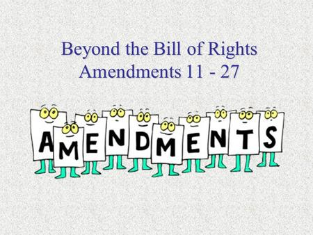 Beyond the Bill of Rights Amendments