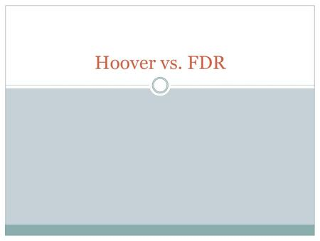 "Hoover vs. FDR. Hoover Struggles with the Great Depression In 1928, President Hoover campaigned on the slogan ""a chicken in every pot and a car in every."