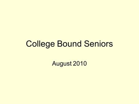 College Bound Seniors August 2010. College Entrance Tests ACT  $33 (ACT plus Writing is $48.00)  Register on line at www.actstudent.orgwww.actstudent.org.