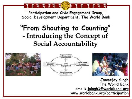 """From Shouting to Counting"" - Introducing the Concept of Social Accountability Participation and Civic Engagement Group, Social Development Department,"