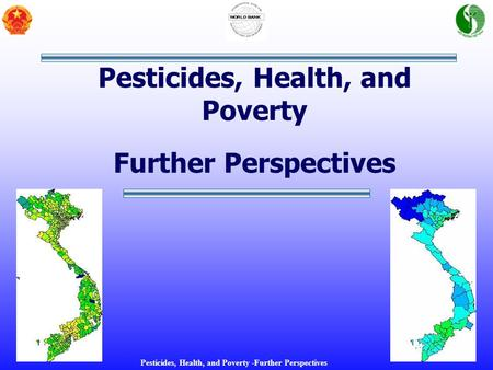 Pesticides, Health, and Poverty -Further Perspectives Pesticides, Health, and Poverty Further Perspectives.