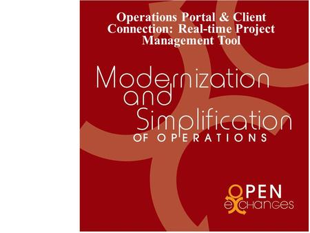 Operations Portal & Client Connection: Real-time Project Management Tool.