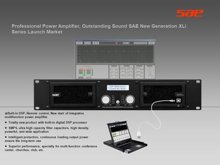 ☆ Built-in DSP, Remote control, New start of integrative multifunction power amplifier ● Totally new product with built-in digital DSP processor ● SMPS,