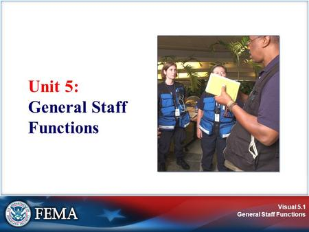 Visual 5.1 General Staff Functions Unit 5: General Staff Functions.