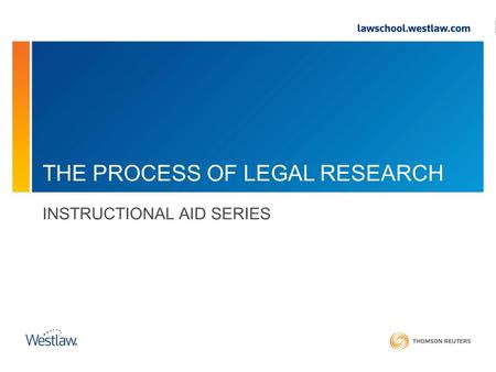THE PROCESS OF LEGAL RESEARCH INSTRUCTIONAL AID SERIES.