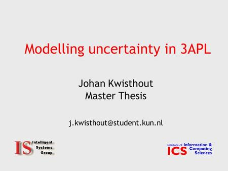 Modelling uncertainty in 3APL Johan Kwisthout Master Thesis