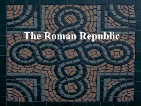 The Roman Republic.