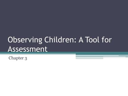 Observing Children: A Tool for Assessment