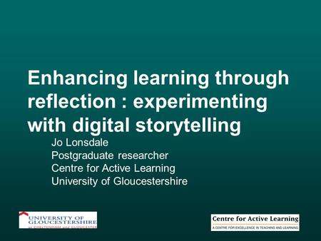 Jo Lonsdale Postgraduate researcher Centre for Active Learning