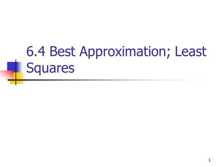 6.4 Best Approximation; Least Squares