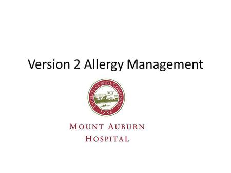 Version 2 Allergy Management. Accessing Allergies The V2 Allergy Management Screen can be accessed in 2 ways. * The Allergies button on the Review Order.