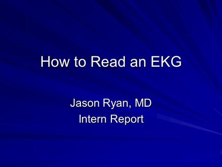 Jason Ryan, MD Intern Report
