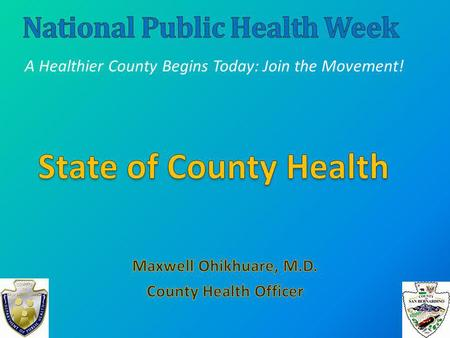 A Healthier County Begins Today: Join the Movement!