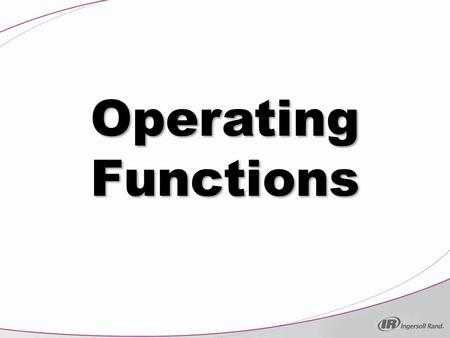 Operating Functions.
