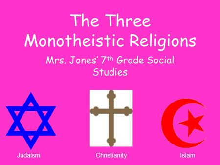 The Three Monotheistic Religions