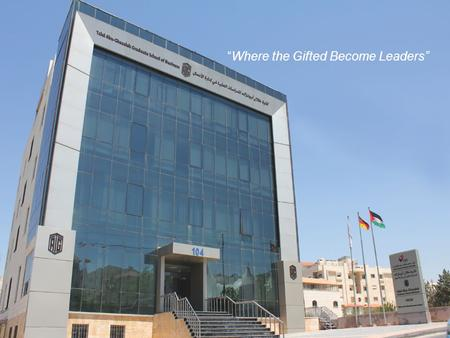 """Where the Gifted Become Leaders"".  Inaugurated in 2006 as one of the faculties of the German-Jordanian University (GJU).  TAG-Org and the academic."