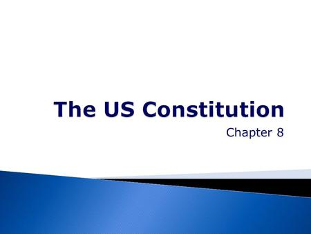The US Constitution Chapter 8.