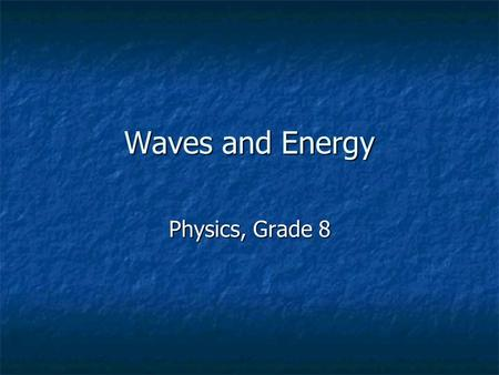 Waves and Energy Physics, Grade 8.