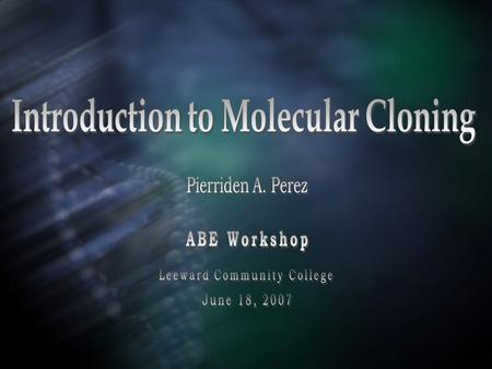 Introduction to Molecular Cloning