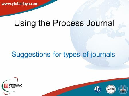 Using the Process Journal Suggestions for types of journals.