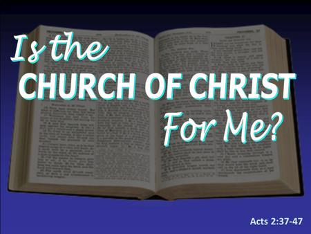Acts 2:37-47. Follows Nothing More Than the Teachings of JesusFollows Nothing More Than the Teachings of Jesus –Christ has all authority – Matt. 28:18.