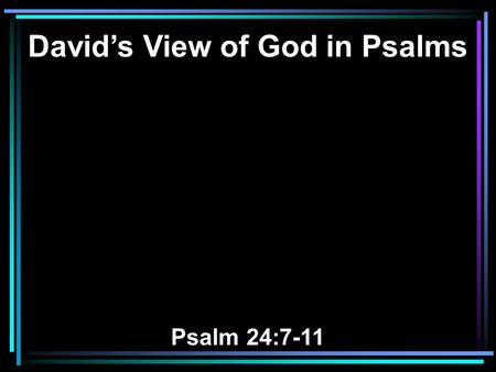 David's View of God in Psalms