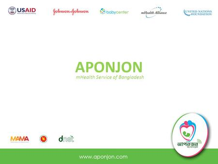 APONJON mHealth Service of Bangladesh 160 million people in Bangladesh.