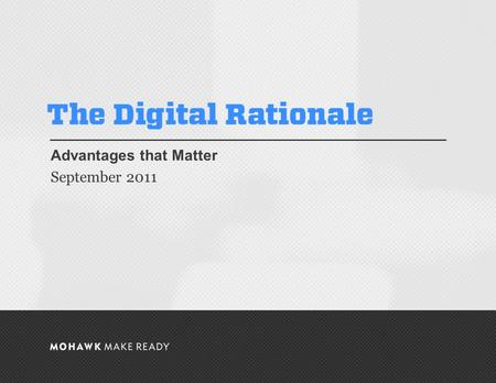September 2011 | The Digital Rationale Advantages that Matter September 2011 0.